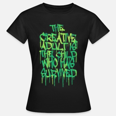 Banksy Art The Creative Adult is the Child Who Has Survived - T-shirt Femme