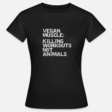 Vegan Fitness Veganer Muskelmann, Workout, Fitness - Frauen T-Shirt