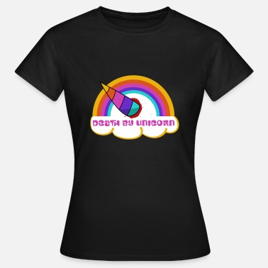 Spreadfeelings Death by unicorn - Women's T-Shirt