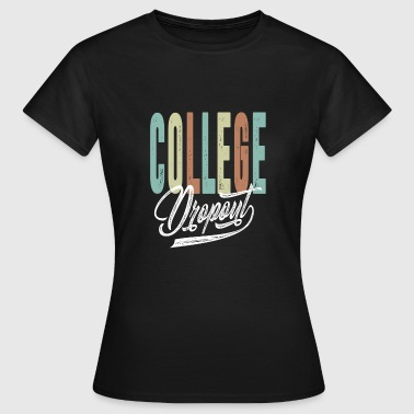 College Dropout - Dame-T-shirt