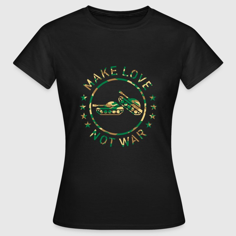 Make Love Not War (Camouflage) - Frauen T-Shirt