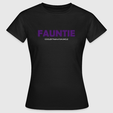 Fauntie (Cooler than a fun uncle) - Women's T-Shirt