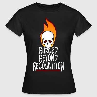 Burned Beyond Recognition  - T-shirt Femme