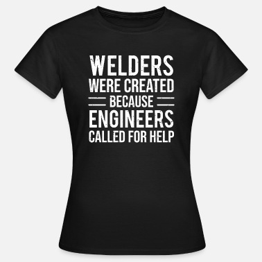 Engineer Jokes Funny Welders Engineers Joke Welding T-shirt - Women's T-Shirt