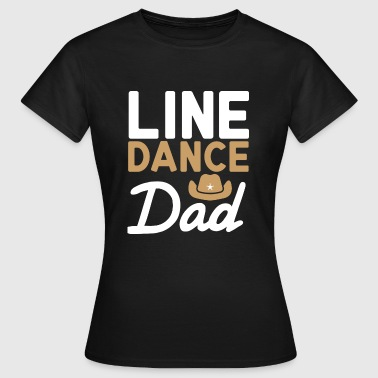 Linje Dance Linje Dancing Dad Daddy gave - Dame-T-shirt