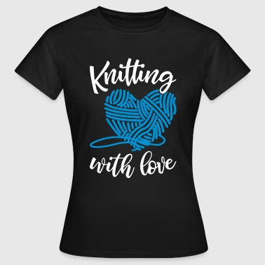 Knitting With Love - Women's T-Shirt