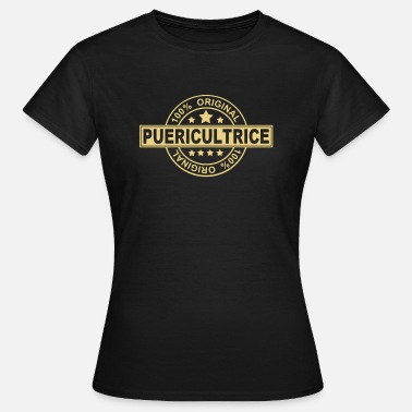 Puéricultrice puericultrice - T-shirt Femme