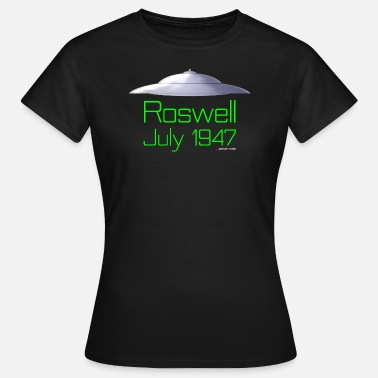 Roswell UFO Roswell 1947 - Women's T-Shirt