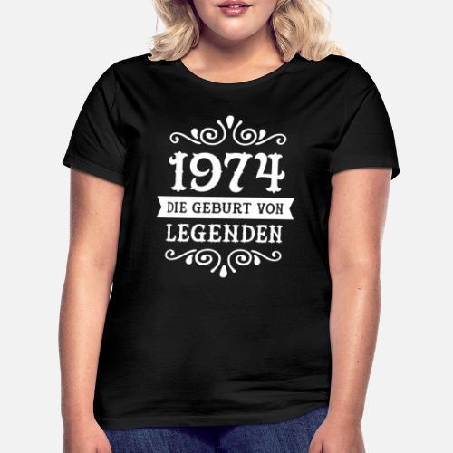 1974 die geburt von legenden frauen t shirt spreadshirt. Black Bedroom Furniture Sets. Home Design Ideas