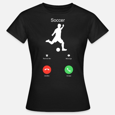 Funny Sports Football Sport Call Funny Gift - Women's T-Shirt
