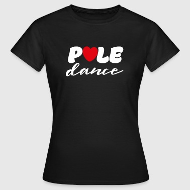 Pole Dance Pole Fitness Pole Dancer Geschenk - Frauen T-Shirt