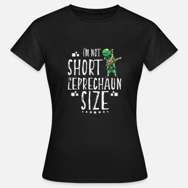 Leprechaun St Patrick's Day Leprechaun funny gift birth - Women's T-Shirt