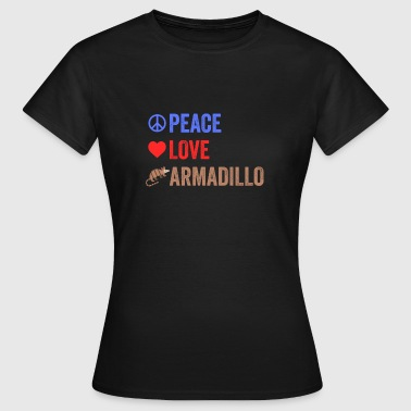 Peace Love Armadillos Cute Armour Shell Animal - Women's T-Shirt