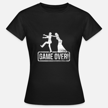 Husband Game Over Game over - Women's T-Shirt