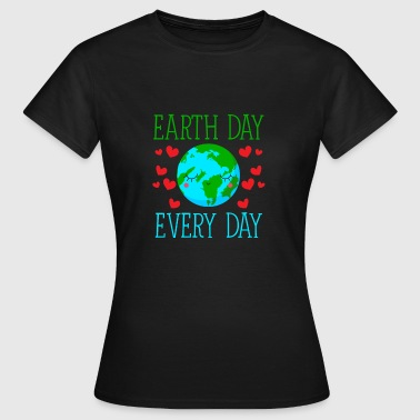 Earth Day Every Day - Frauen T-Shirt