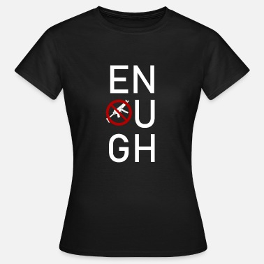 Gun Fair Enough Gun Controll Gun Owners Guns Weapons - Women's T-Shirt