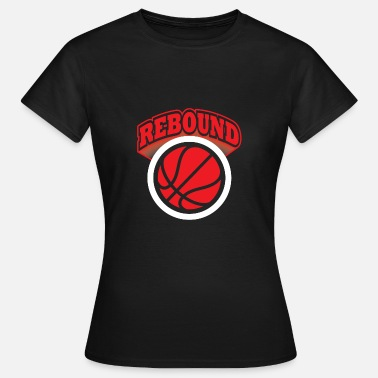 Rebound Basketball Sports Athlete Rebound Trainer - Women's T-Shirt