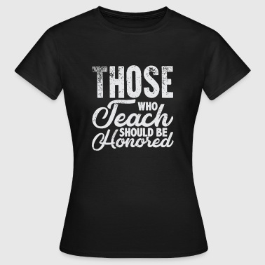 Teaching Teaching Teaching Teacher Teaching Class - Women's T-Shirt
