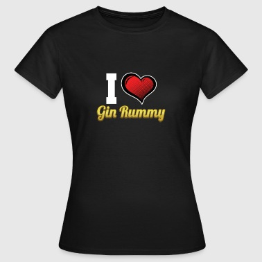 Gin Rummy I Love Gin Rummy Card Deck - Women's T-Shirt