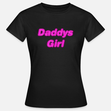Pink Daddys Girl - Women's T-Shirt