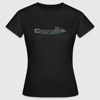 3d Bogensport 3D Archery Bogenschütze Bogensport Recurve - Frauen T-Shirt
