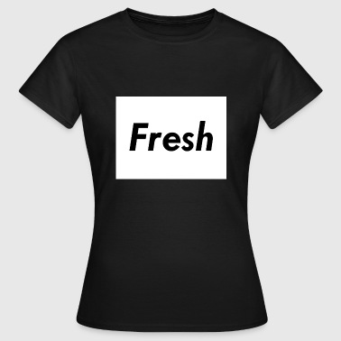 Fresh - Women's T-Shirt
