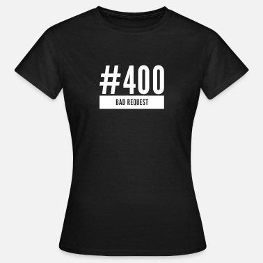 Programmemer 400 Bad Request - error code - Women's T-Shirt