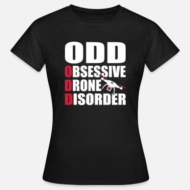 Humour Drone Trouble Obsessionnel Drone - T-shirt Femme
