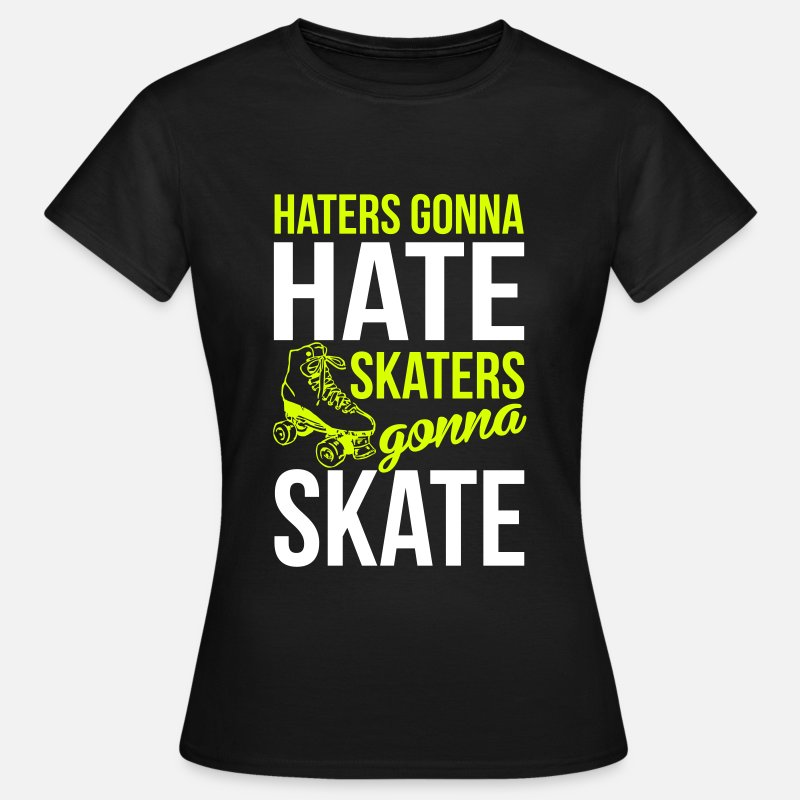 Pack T-Shirts - Haters gonna hate. Skaters gonna skate - Women's T-Shirt black