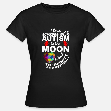 Love I love someone with autism .. - Gift - Women's T-Shirt