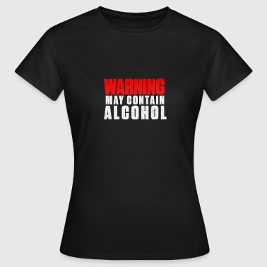 Warning may contain alcohol - Women's T-Shirt