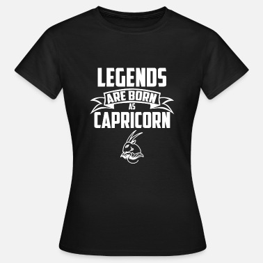 Capricorn Born Legends are born as Capricorn - Women's T-Shirt