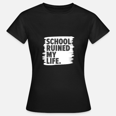 Truant Truant shit school gift idea - Women's T-Shirt