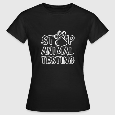 Animal Testing STOP animal testing | Against animal testing shirt - Women's T-Shirt