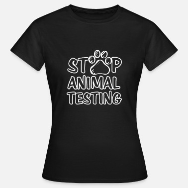 Testing STOP animal testing | Against animal testing shirt - Women's T-Shirt