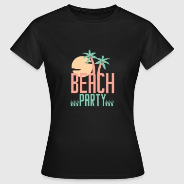Beach Party Beach Party - Frauen T-Shirt