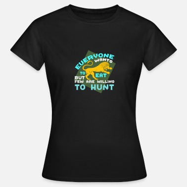 Willing Few are willing to HUNT - Women's T-Shirt