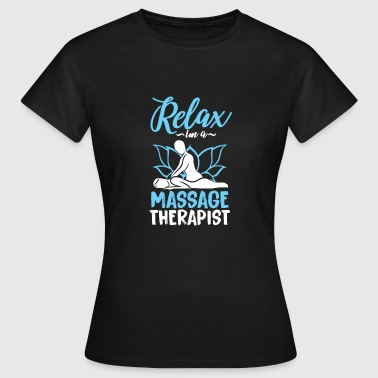 Massage Therapist Massage Table Relax Oil Gift - Women's T-Shirt