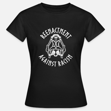 Paganismus Reenactment against Racism Wikinger - Frauen T-Shirt