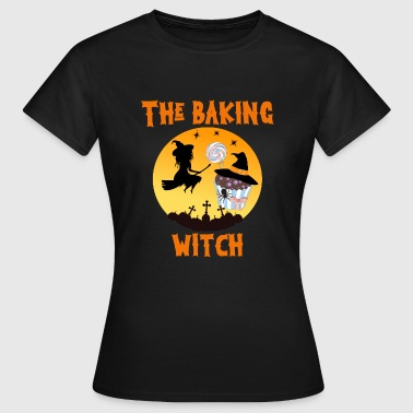 Baking The Baking Witch - Vrouwen T-shirt