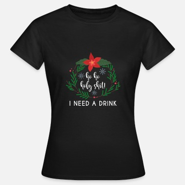 Funny Christmas Funny Saying Wreath Funny - Women's T-Shirt
