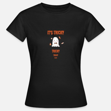 Tricky It's Tricky Tricky Halloween - Women's T-Shirt