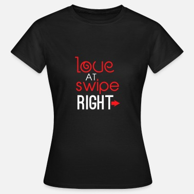 Online Dating Love At Swipe Right Funny Online Dating - Women's T-Shirt