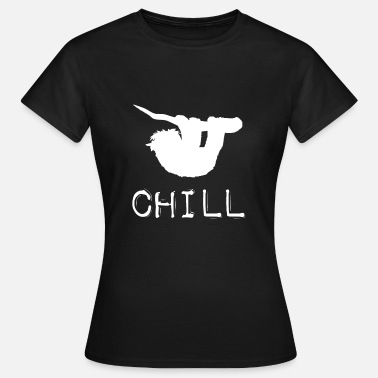 Funny Sloth Sloth Sloth Chill Funny - Women's T-Shirt