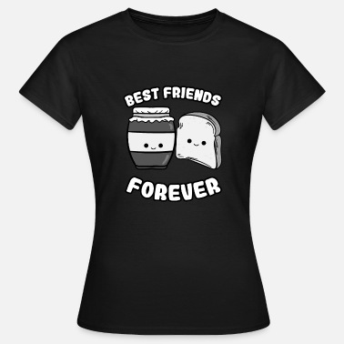 Spreadfeelings Bestfriends Forever Butter sandwich toast snack - Women's T-Shirt