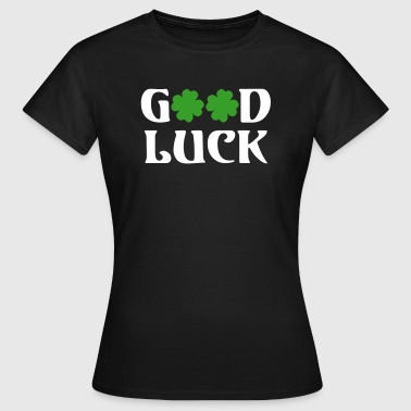 GOOD LUCK - Frauen T-Shirt