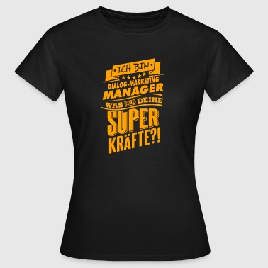Be a hero - Dialog Marketing Manager Geschenk - Frauen T-Shirt
