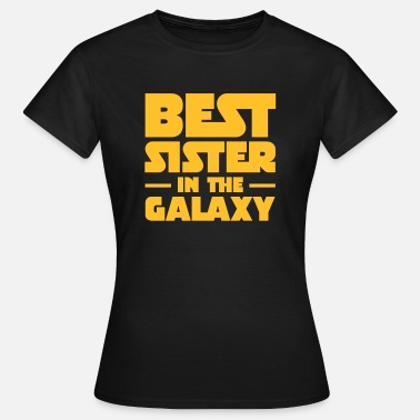 Guardians Of The Galaxy Best Sister In The Galaxy - Frauen T-Shirt