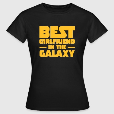 Best Girlfriend In The Galaxy - Vrouwen T-shirt
