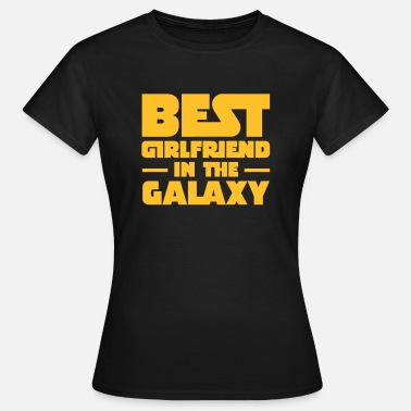 Galaxy Best Girlfriend In The Galaxy - Vrouwen T-shirt
